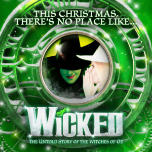 There's No Place Like Home! WICKED Flies Back To Manchester This Christmas