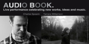 Toronto Music Luminaries Charles Spearin & Tamara Williamson to Appear in Concert at Silence Sounds