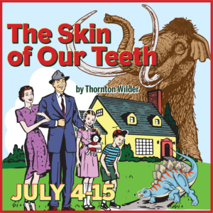 Players Present Thornton Wilder's THE SKIN OF OUR TEETH