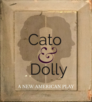 New Historic Play CATO AND DOLLY Premieres At Boston's Old State House