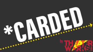 *CARDED By TheaterWorksUsa Returns To Feinstein's/54 Below
