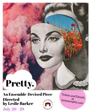 Leslie Barker Directs FEMMEmphis's PRETTY.
