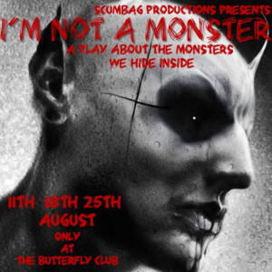 I'M NOT A MONSTER Comes to the Butterfly Club