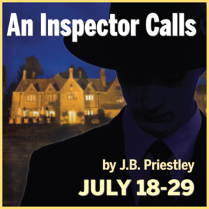 Players Present The Classic Mystery AN INSPECTOR CALLS July 18-29