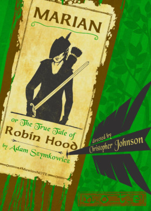 Theatre Of Note Presents MARIAN, OR THE TRUE TALE OF ROBIN HOOD
