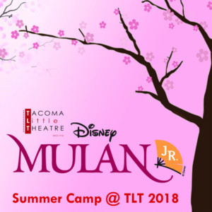 Tacoma Little Theatre Presents MULAN, JR