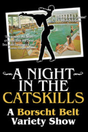 A NIGHT IN THE CATSKILLS - A Borscht Belt Variety Show Debbie Reynolds Mainstage At The Historic El Portal Theatre
