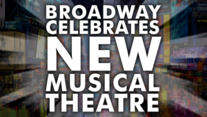 BROADWAY CELEBRATES NEW MUSICAL THEATRE at 54 Below