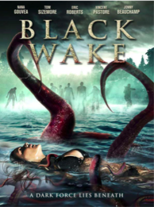 BLACK WAKE Starring Tom Sizemore And Eric Roberts Comes to DVD & VOD, 8/7