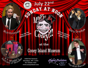 MAGIC AT CONEY!!! Announces Guests for The Sunday Matinee 7/22