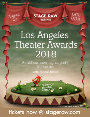 Stage Raw Announces Nominees For 2017-2018 Los Angeles Theatrical Excellence