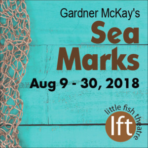Romantic And Touching Tale SEA MARKS Opens August 9 At Little Fish Theatre
