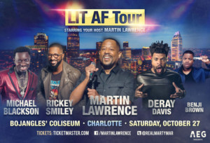 LIT AF TOUR Featuring Comedian Martin Lawrence Coming To Bojangles' Coliseum Today