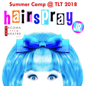 Tacoma Little Theatre Presents HAIRSPRAY JR.