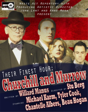 Write Act Rep Annnounces Special Limited Engagement Of THEIR FINEST HOUR: CHURCHILL AND MURROW