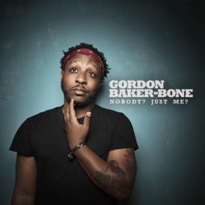 Gordon Baker-Bone Releases New Comedy Album August 3