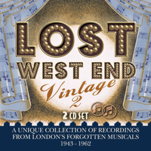 'Lost West End Vintage 2,' an Album of London's Forgotten Musicals 1943-1962, is Released Today
