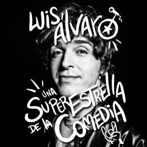 Comedy Dynamics To Release Luis Álvaro's Album UNA SUPERESTRELLA DE LA COMEDIA
