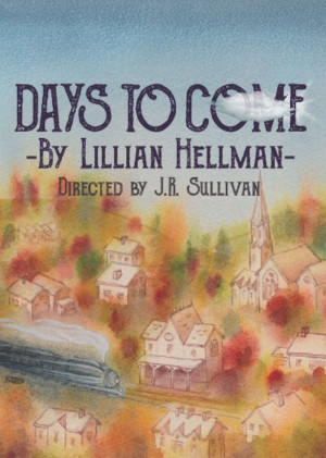 Mint Theater Presents DAYS TO COME By Lillian Hellman.