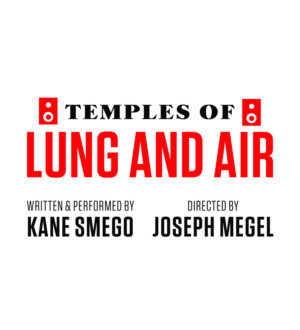 PlayMakers Presents TEMPLES OF LUNG AND AIR