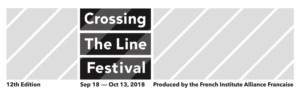 FIAF's Crossing The Line Festival 2018 Presents 12 Premieres Transcending Discipline, Nationality, and Language