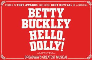Tickets to HELLO, DOLLY! Starring Betty Buckley Go On Sale Next Week