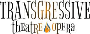 Transgressive Theatre-Opera Announces its 2017/2018 Season