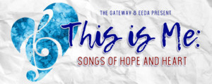 East End Disability Associates Will Present THIS IS ME: SONGS OF HOPE