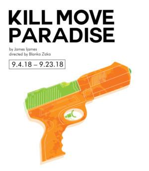 The Wilma Theater Begins The 2018/19 Season With The Philadelphia Premiere Of James Ijames' KILL MOVE PARADISE