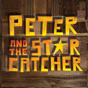 PETER AND THE STARCATCHER Begins At Playhouse On Park Today