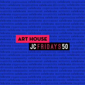 Art House Presents The 50th JC Fridays!!