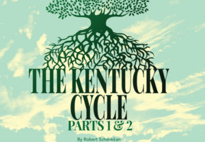 Vintage Theatre Presents An Epic American Tale THE KENTUCKY CYCLE