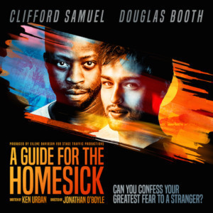 Stage Traffic Productions Presents The European Premiere Of Ken Urban's A GUIDE FOR THE HOMESICK