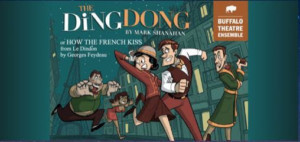 Buffalo Theatre Ensemble Presents THE DINGDONG: OR HOW THE FRENCH KISS