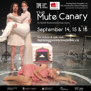 Vancouver's Turning Point Ensemble Presents THE MUTE CANARY This September