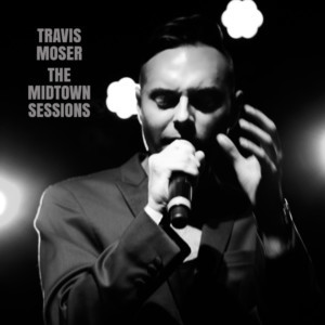 Travis Moser Releases New Broadway Tribute Album THE MIDTOWN SESSIONS