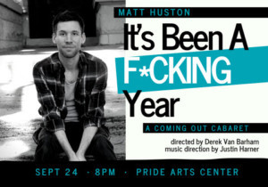 Matthew Huston To Perform IT'S BEEN A F*CKING YEAR Cabaret 9/24
