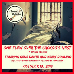 Dante & Dowling Square Off In Theater UnCorked's ONE FLEW OVER THE CUCKOO'S NEST
