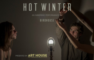 Art House Productions Presents HOT WINTER