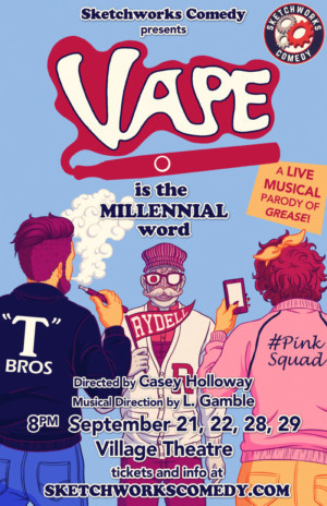 Sketchworks Comedy Parodies GREASE in New Musical VAPE