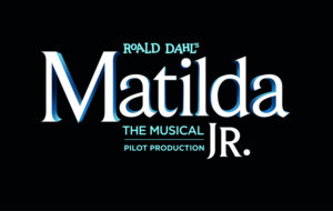 Aspire PAC To Hold Audition For MATILDA JR. Pilot Production