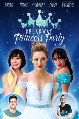 BROADWAY PRINCESS PARTY Brings Magic to Boston Featuring Local Royal Guests Alongside Osnes, Egan, Reed, And Rauhala