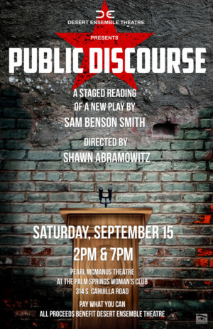 The Desert Ensemble Theatre Presents the Premiere of PUBLIC DISCOURSE