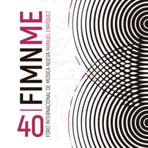 El 40 Foro Internacional De Música Nueva Manuel Enríquez, El Más Interdisciplinario De Los Foros