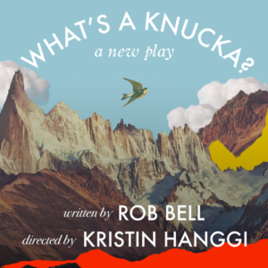 Rob Bell's WHAT'S A KNUCKA to Receive Staged Reading
