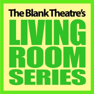 Blank Theatre's Living Room Series Kicks Off 28th Season