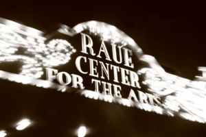 Raue Center For The Arts Announces New Box Office Hours