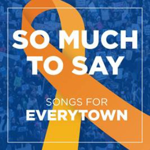 Broadway Records & Yellow Sound Label Announce SO MUCH TO SAY - SONGS FOR EVERYTOWN