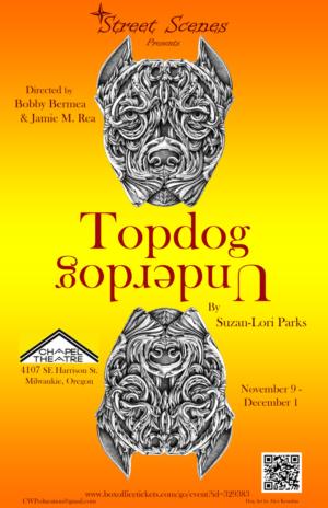 Street Scenes Presents TOPDOG/UNDERDOG