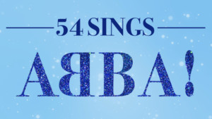 Stars of MEAN GIRLS, PRETTY WOMAN, and More to Sing ABBA at 54 Below